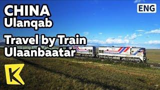 Ulanqab China  city photos gallery : 【K】China Travel-Ulanqab[중국 여행-우란차부]국제열차를 타고 울란바토르로/Jining/International train/Stat