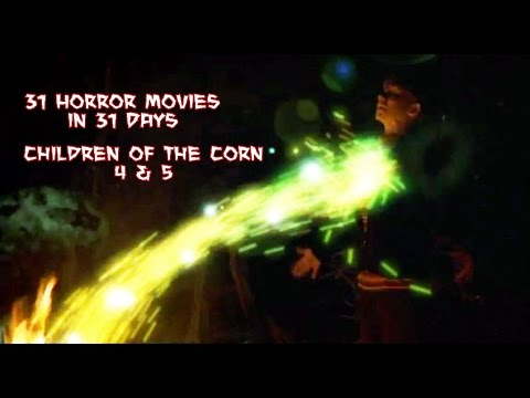 Children Of The Corn 4 & 5 - 31 Horror Movies In 31 Days