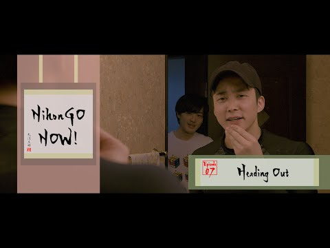 NihonGO NOW! | Episode 07 | Heading Out