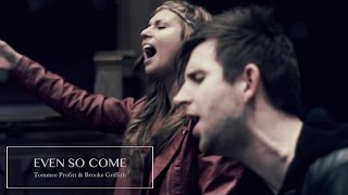 Nonton Even So Come   Passion 2015 Chris Tomlin    Worship Cover By Tommee Profitt   Brooke Griffith Film Subtitle Indonesia Streaming Movie Download