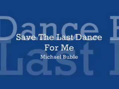 Save The Last Dance For Me   Michael Buble   Lyrics on screen   ارقصي معاي انا