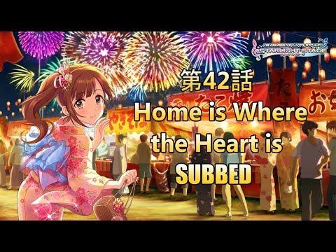 【デレステ】Idolm@ster Starlight Stage: Episode 42「Home is Where the Heart is」(SUBBED)