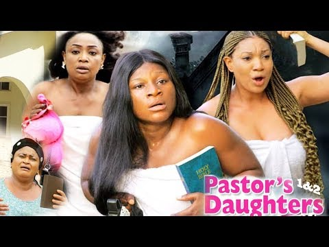PASTORS DAUGHTERS  SEASON  1 {NEW MOVIE} - 2019 LATEST NIGERIAN NOLLYWOOD MOVIE