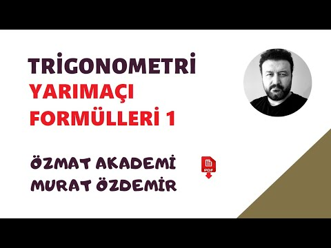 TRİGONOMETRİ YARIM AÇI FORMÜLLERİ