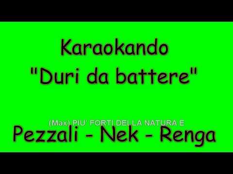 , title : 'Karaoke Italiano - Duri da battere - Max Pezzali - Nek - Francesco Renga ( Testo )'