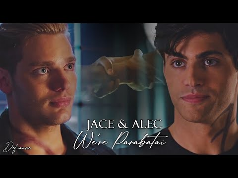 Jace & Alec - We're Parabatai