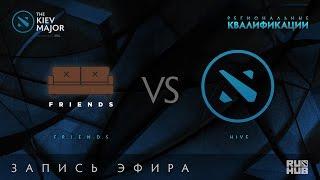 F.R.I.E.N.D.S vs Hive, Kiev Major Quals СНГ [Lex, Nexus]