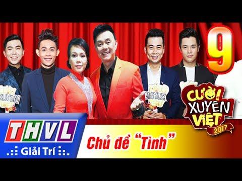 THVL | Cười xuyên Việt 2017 - Tập 9: Tình - Thời lượng: 1:24:47.