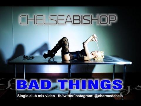 Chelsea Bishop - Bad Things