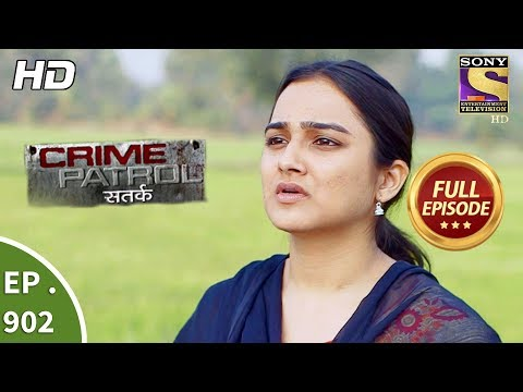 Crime Patrol Satark - Ep 902 - Full Episode - 10th March, 2018