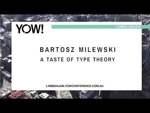 YOW! Lambda Jam 2019 - Bartosz Milewski - A Taste of Type Theory