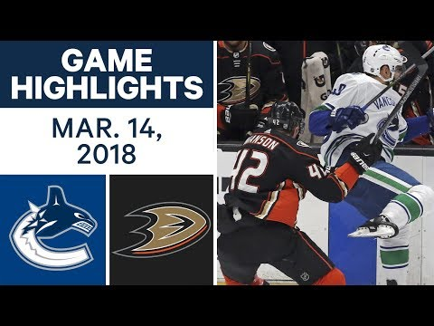 Video: NHL Game Highlights | Canucks vs. Ducks - Mar. 14, 2018