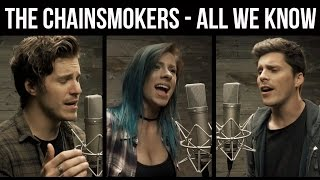 """Video The Chainsmokers - """"All We Know"""" (cover by Our Last Night ft Andie Case) MP3, 3GP, MP4, WEBM, AVI, FLV Juni 2018"""