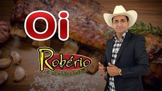Video ROBÉRIO E SEUS TECLADOS  - OI (CLIPE OFICIAL) MP3, 3GP, MP4, WEBM, AVI, FLV Juli 2018