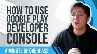 How to Use Google Play Developer Console