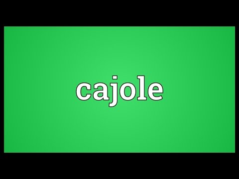 Cajole Meaning