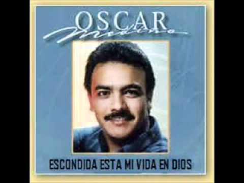 Oscar Medina Escondida Esta Mi Vida En Dios