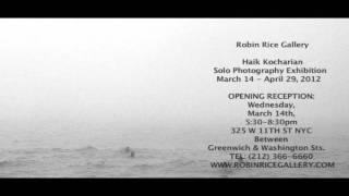 Solo exhibition of photography by Haik Kocharian at Robin Rice Gallery