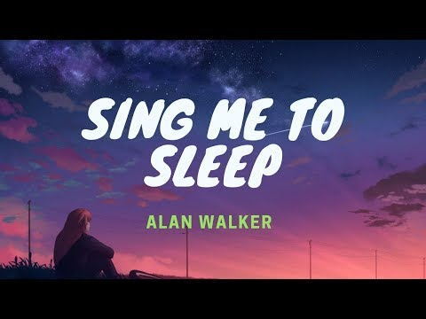 Alan Walker - Sing Me To Sleep - Marshmello Remix [ Lyrics ]