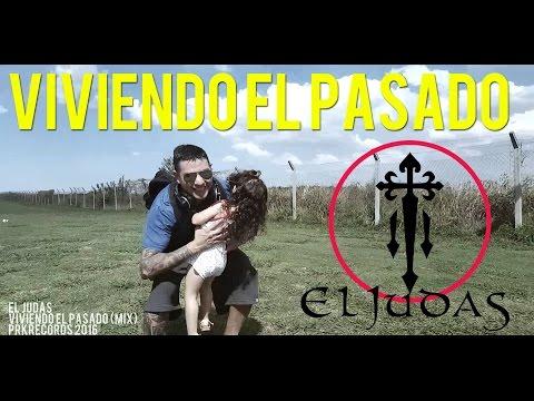 Viviendo el Pasado - El Judas  (Video)