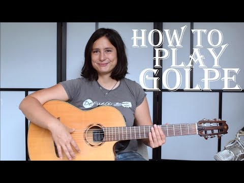 How To Play Golpe - Hits In Spanish Or Flamenco Guitar