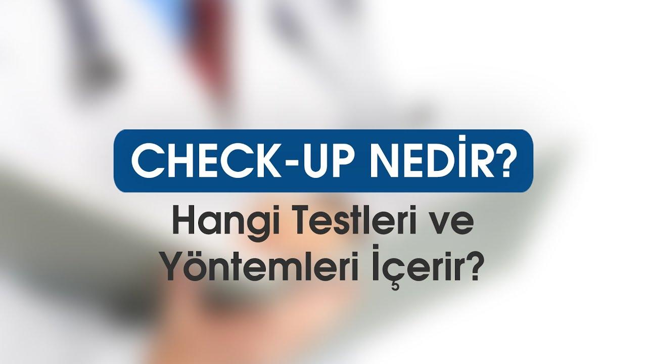 Check-up hangi testleri ve yöntemleri içerir?
