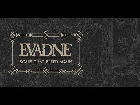 Evadne - Scars That Bleed Again