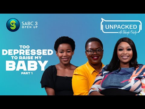 Post Natal Depression(Part 1) | Unpacked with Relebogile Mabotja - Episode 22 | Season 3