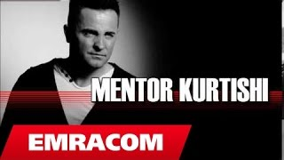 Mentor Kurtishi - Me mungon (Official Song)
