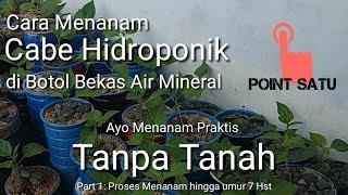 Video Cara Menanam Cabe Hidroponik di Botol Air Mineral (Part 1) MP3, 3GP, MP4, WEBM, AVI, FLV Maret 2019