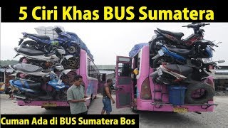Video 5 Ciri khas BUS Sumatera MP3, 3GP, MP4, WEBM, AVI, FLV Juni 2018