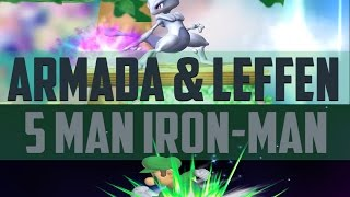 Armada vs Leffen – 5 man Iron Man