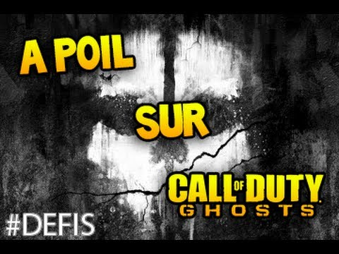 À POIL SUR CALL OF DUTY GHOSTS ! #DEFIS