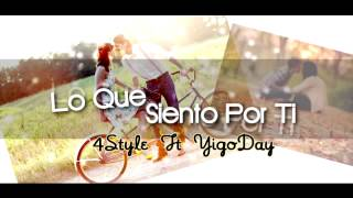 Merengue Urbano 2014 Lo Que Siento Por Ti 4style Ft Yigo Day Prod Dj Alex Callejeo Records