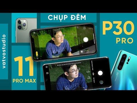 iPhone 11 Pro Max vs Huawei P30 Pro: Ai là VUA CHỤP ĐÊM?