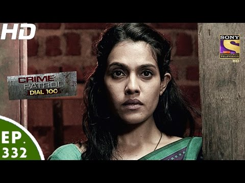 Crime Patrol Dial 100 - क्राइम पेट्रोल-allahabad Murder Uttar Pradesh-2-episode 332-15th Dec,2016