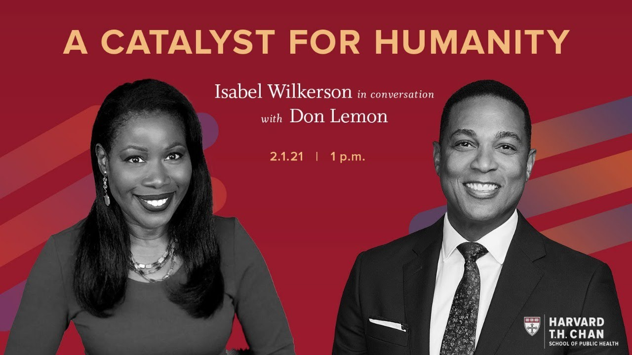 A Catalyst for Humanity: A Conversation with Isabel Wilkerson