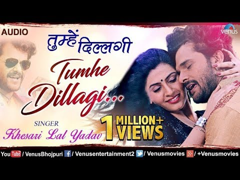 Khesari Lal Yadav का सबसे Superhit Hindi Song | Tumhe Dillagi | FULL SONG | Superhit Hindi Song 2018