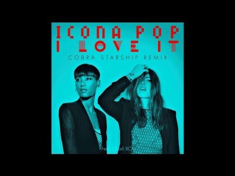 Icona Pop - I Love It (feat. Charli XCX) (Cobra Starship Remix)