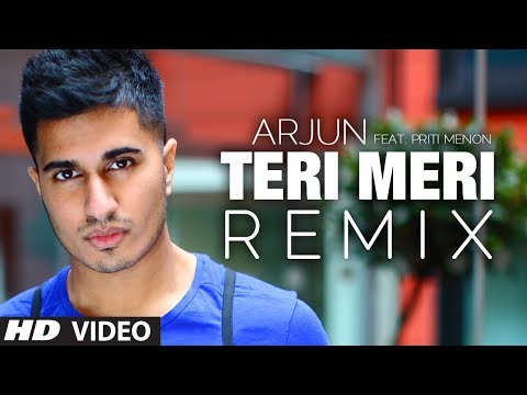 Teri Meri Remix Song - Arjun Feat Priti Menon