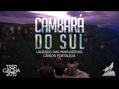 CAMBARÁ DO SUL - CÂNION FORTALEZA - TRIP CACHA 2015 - EP 2