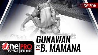 Video [HD] Gunawan vs Brando Mamana - One Pride Pro Never Quit #21 MP3, 3GP, MP4, WEBM, AVI, FLV Oktober 2018