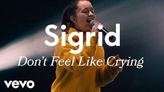 Sigrid - Don't Feel Like Crying (Live) | Vevo LIFT