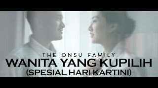 Video THE ONSU - Wanita Yang Kupilih (Spesial Hari Kartini) MP3, 3GP, MP4, WEBM, AVI, FLV Juli 2019