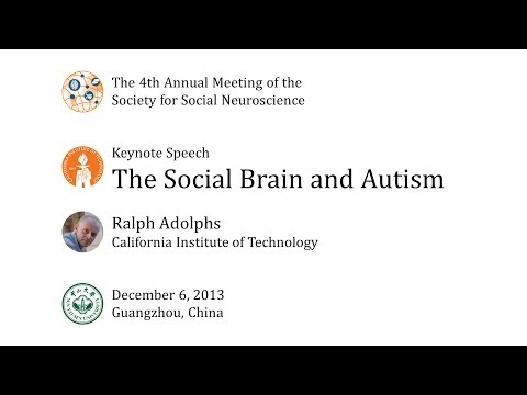 The Social Brain and Autism: Ralph Adolphs at S4SN2013
