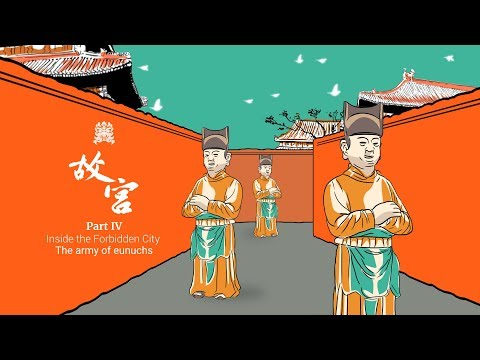 Part IV: How an army of eunuchs ran China's Forbidden City
