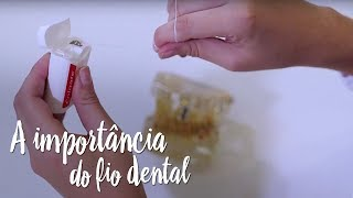 Fica a Dica – A importância do fio dental