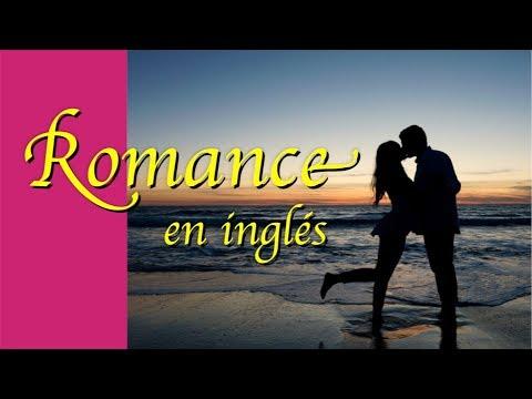 Frases romanticas - FRASES DE AMOR EN INGLES! Cómo hacerle romance a ella o a él