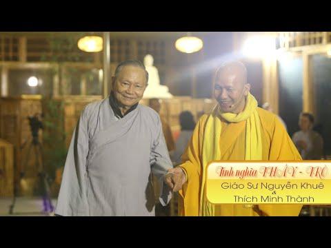 Tình Nghĩa THẦY TRÒ – Giáo Sư Nguyễn Khuê & Thích Minh Thành