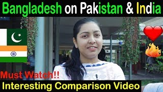 What Bangladesh think about Pakistan and India   Bangladesh on Pakistan and India   Public Reaction